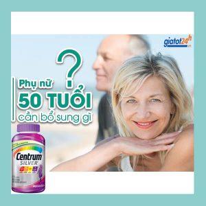vitamin dành cho phụ nữ trên 50 tuổi centrum có tốt không